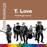 Zlota Kolekcja - T.Love