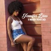 I Need You So - Jennifer Dias