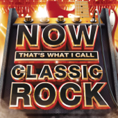 Now That's What I Call Classic Rock