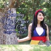 Someday My Prince Will Come - Bri Ray