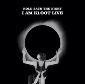 Hold Back the Night: I Am Kloot (Live) [Deluxe Edition]