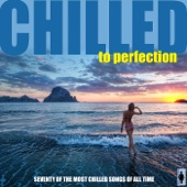 Chilled To Perfection (Seventy Instrumental Lounge Classics)
