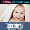 Lullaby Renditions of Luke Bryan - Crash My Party