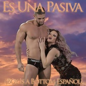 Es Una Pasiva (Boy Is a Bottom Español) - Willam