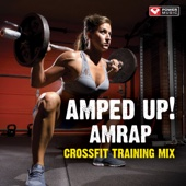 Amped Up! AMRAP CrossFit Training Mix (As Many Rounds as Possible 30 Min Mix)
