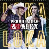 Loka Loka - Pedro Paulo & Alex