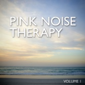 Pink Noise Therapy, Vol. 1 - Pink Noise Therapy