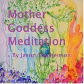 Mother Goddess Meditation