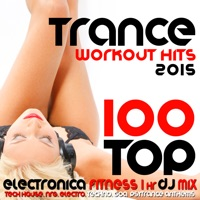 100 Top Trance Workout Hits 2015 Electronica Fitness 1 Hr DJ Mix - Various Artists