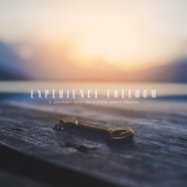Experience Freedom: A Journey into Unlocking God's Truths - Kyle Winkler