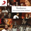 Roobaroo - Micromax Unite Anthem