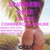 Summer 2015 Dance Commercial House Songs Top Hits New Best Music (Radio Edit Mix)