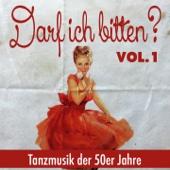 Darf ich bitten..., Vol.1 (Tanzmusik der 50er Jahre)