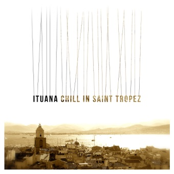 Chill in Saint Tropez – Ituana