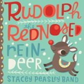 Rudolph the Red Nosed Reindeer - Stacey Peasley Band