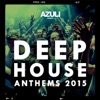 Azuli Presents Deep House Anthems 2015