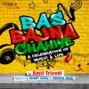 Bas Bajna Chahiye feat Benny Dayal Anusha Mani Single