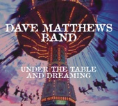 Dave Matthews Band - Under the Table and Dreaming (Expanded Edition)  artwork