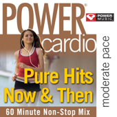 Power Cardio - Pure Hits Now & Then (Workout Remixes)