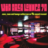 VIP Area Lounge 70 (Jazz, Funk and Lounge Collection of 70s) [Sound Revised]