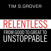 Relentless: From Good to Great to Unstoppable (Unabridged) - Tim S Grover