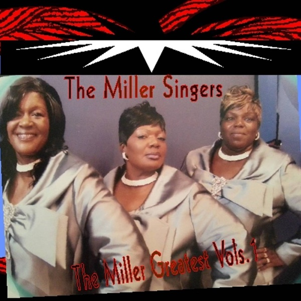 The Miller Greatest Part1 | The Miller Singers
