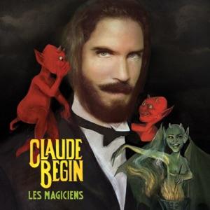 Claude Begin - Des coeurs par la tete