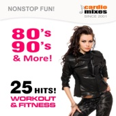 80's 90's and More! 25 Hits (Nonstop Fun for Fitness & Workout)