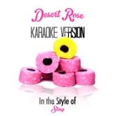Desert Rose (In the Style of Sting) [Karaoke Version]