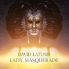 David Latour - Lady Masquerade