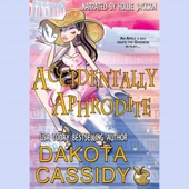 Dakota Cassidy - Accidentally Aphrodite: Accidentally Paranormal Novel, Book 10 (Unabridged)  artwork