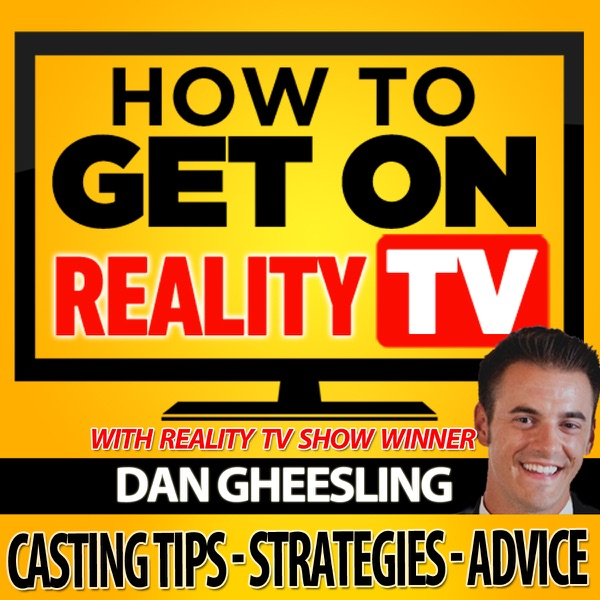 The How To Get On Reality TV Podcast: Casting Tips | Strategies | Advice
