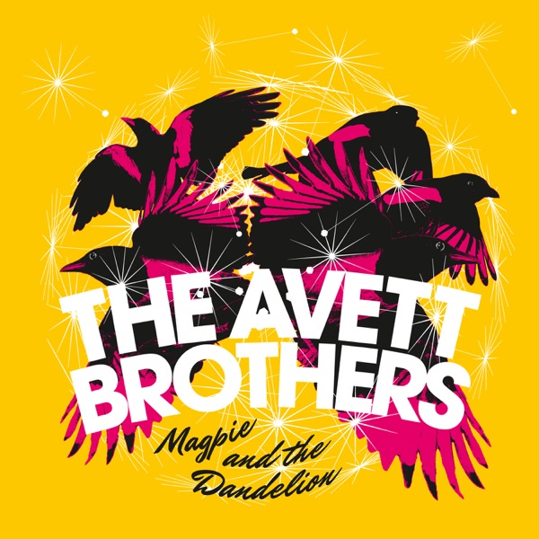 Magpie and the Dandelion The Avett Brothers CD cover