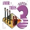 Amor Y Trios, Los 3 de Mexico