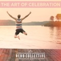 Rend Collective Build Your Kingdom Here