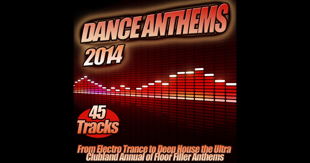 Dance anthems 2014 from electro trance to deep house the for Deep house anthems