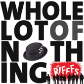 Whole Lot of Nothing - The Rifffs