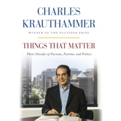 Things That Matter: Three Decades of Passions, Pastimes and Politics (Unabridged) - Charles Krauthammer Cover Art