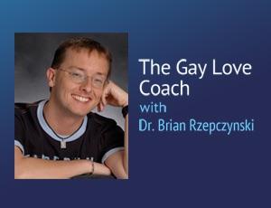 The Gay Love Coach – Dr. Brian Rzepczynski