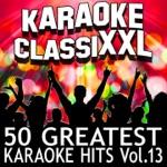 50 Greatest Karaoke Hits, Vol. 13 (Karaoke Version)