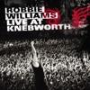 Live At Knebworth, Robbie Williams
