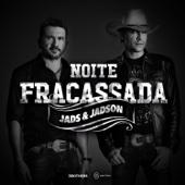 Noite Fracassada - Jads & Jadson
