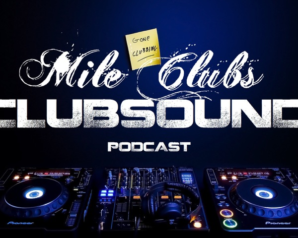 Mile Clubs pres. ClubSound (Podcast)