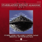 Starblazers Sound Almanac 1978, Vol. 5: Starblazers the Comet Empire - BGM Collection, Pt. 1 (Series 2) [Eternal Edition] [Original Television Soundtrack]