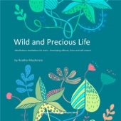 Wild and Precious Life: Meditations for Older Children (Aged 12-17)