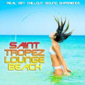 Saint Tropez Lounge Beach (Real Set Chillout Sound Experience)