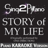 Story of My Life (Originally Performed By One Direction) [Piano Karaoke Version]