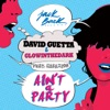 Ain't a Party (feat. Harrison) [Radio Edit] - Single, David Guetta & GLOWINTHEDARK