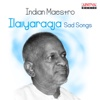 Indian Maestro: Ilaiyaraaja Sad Songs
