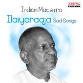 Indian Maestro: Ilaiyaraaja Sad Songs